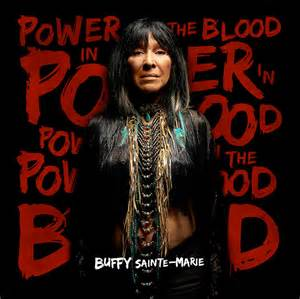 bufft st marie power in the blood